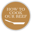 How to cook our beef